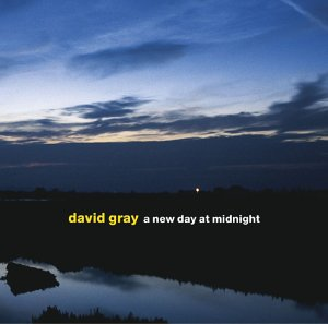 DAVID GRAY -- A New Day At Midnight