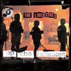 LIBERTINES -- Up The Bracket (Rough trade, 2002)