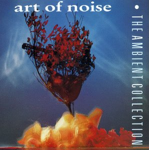 ART OF NOISE -- The Ambient Collection (Discovery, 1997)