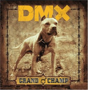 DMX -- Grand Champ (Def Jam, 2003)