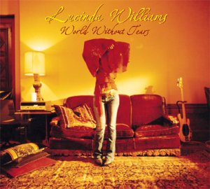 LUCINDA WILLIAMS -- World Without Tears (Universal, 2003)