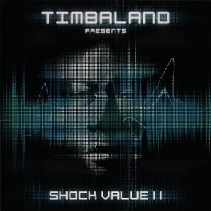 TIMBALAND - Shock Value 2 (2009)