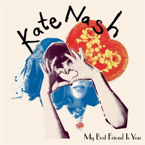 KATE NASH - My Best Friend Is You (2010)